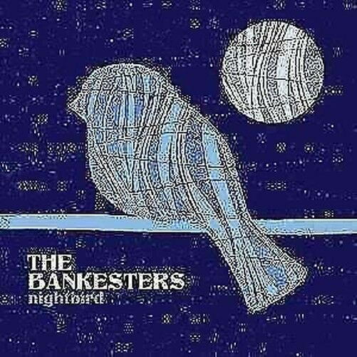 """ Bankesters The - Nightbird Nouveau CD"
