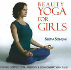 Beauty Yoga for Girls: Figure Correction, Memory and Concentration, PMS by Seema Sondhi (Paperback, 2005)