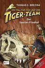 Der Saurier-Friedhof / Ein Fall für dich und das Tiger-Team Bd.26 von Thomas Brezina (2011, Gebundene Ausgabe)
