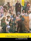 A Short History of Renaissance Italy by Lisa Kaborycha (Paperback, 2010)