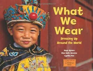 What-We-Wear-by-Elise-Hofer-Derstine-Maya-Ajmera-Paperback-Book-97815808941