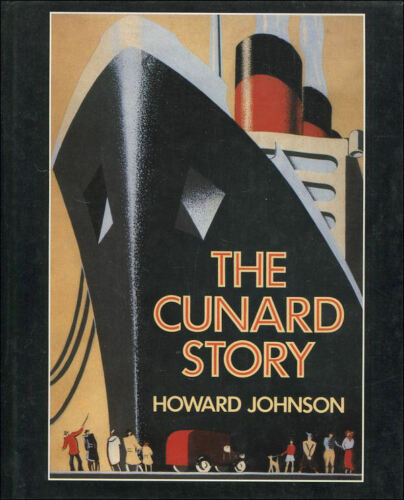1 of 1 - The Cunard Story by Johnson, Howard