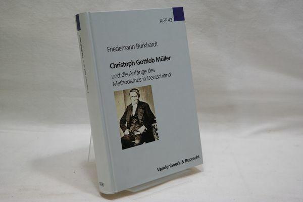 Burkhardt : Christoph Gottlob Müller und die Anfänge des Methodismus in Dt.
