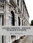 Salem, Oregon -- Photos in Black & White by Rolf McEwen (Paperback / softback, 2014)