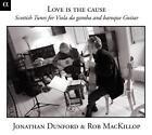 Love Is The Cause-Schottische Lieder Für von Dunford,MacKillop (2011)