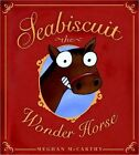 Seabiscuit the Wonder Horse by Meghan McCarthy (Other book format, 2008)