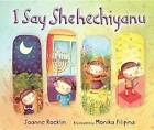 I Say Shehechiyanu by Joanne Rocklin, Monika Filipina (Hardback, 2015)