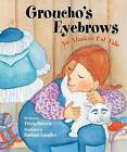 Groucho's Eyebrows: An Alaskan Cat Tale by Tricia Brown (Paperback / softback, 2012)