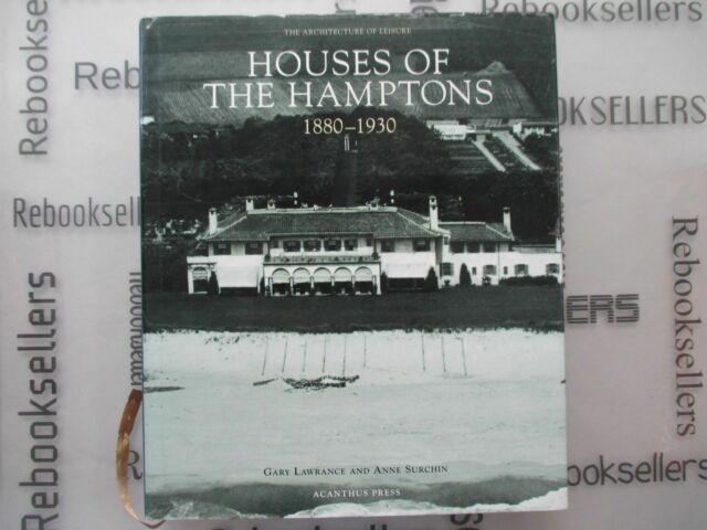Houses of the Hamptons 1880-1930 (The Architecture of Leisure)
