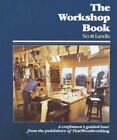 Craftsman's Guide To: The Workshop Book : A Craftsman's Guided Tour from the Publishers of Fine Woodworking by Scott Landis (1991, Hardcover)
