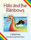 Halo and the Rainbows by Cathy Evans (Paperback / softback, 2013)