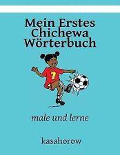 Kasahorow Deutsch Chichewa Ser.: Mein Erstes Chichewa Wörterbuch : Male und...
