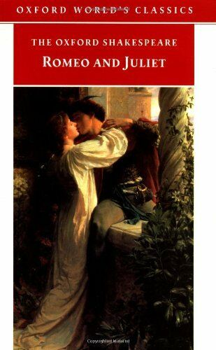 The Oxford Shakespeare: Romeo and Juliet (Oxford World's Classics),William Shak