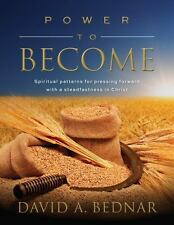 Power to Become by David A. Bednar (2014, Hardcover)