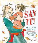 Say it! by Charlotte Zolotow (Hardback, 2015)