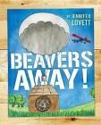 Beavers Away! by Jennifer Lovett (Hardback, 2016)