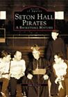 Seton Hall Pirates: A Basketball History by Alan DeLozier (Paperback / softback, 2002)