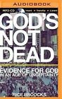 God's Not Dead: Evidence for God in an Age of Uncertainty by Rice Broocks (CD-Audio, 2015)