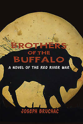 1 of 1 - Brothers of the Buffalo: A Novel of the Red River War, 1938486927, Very Good Boo