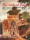 The Artificial Empire: The Indian Landscapes of William Hodges by G. H. R. Tillotson (Paperback, 2015)