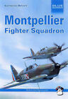 Montpellier: Fighter Squadron by Bartlomiej Belcarz (Paperback, 2007)