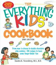 Everything® Kids: Kids' Cookbook : From Mac 'n Cheese to Double Chocolate Chip Cookies-90 Recipes to Have Some Finger-Lickin' Fun by Sandra K. Nissenberg (2008, Paperback, Revised)