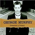 George Murphy - Dreamed A Dream (2004)