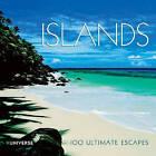 Islands: 100 Ultimate Escapes of a Lifetime by Sabrina Talarico (Hardback, 2010)