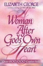A Woman after God's Own Heart : Following His Design for Becoming a Woman of Excellence by Elizabeth George (1997, Paperback)