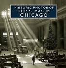Historic Photos of Christmas in Chicago by Rosemary K Adams (Hardback, 2008)