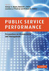 Public Service Performance: Perspectives on Measurement and Management by Cambridge University Press (Paperback, 2010)