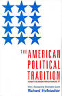 The American Political Tradition and the Men Who Made it by Richard Hofstadter (Paperback, 1989)