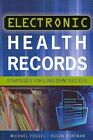 Electronic Health Records: Strategies for Long-Term Success by Michael Fossel (Paperback / softback, 2013)