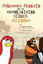 Pomodoro Penguin and the Thanksgiving Dinner Dilemma by Bryce Westervelt...