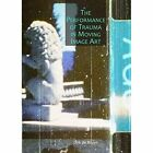 The Performance of Trauma in Moving Image Art by Dirk Cornelis de Bruyn (Hardback, 2014)