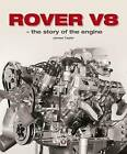 Rover V8 - The Story of the Engine by James Taylor (Hardback, 2017)