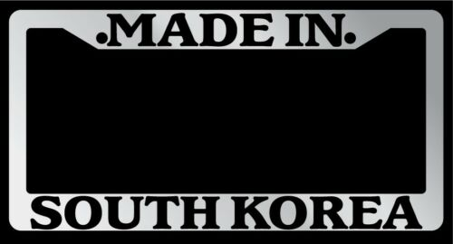 """Chrome License Plate Frame /""""Made In South Korea/"""" Auto Accessory Novelty"""