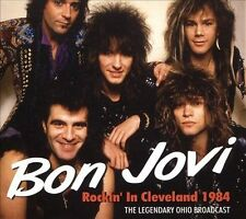 Rockin' in Cleveland 1984 by Bon Jovi (CD, Apr-2012, All Access)