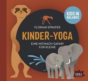 FLORIAN-SPRATER-KINDER-YOGA-EINE-MITMACH-SAFARI-FUR-KLEINE-CD-NEU