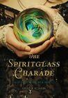 The Spiritglass Charade: A Stoker & Holmes Novel by Colleen Gleason (Hardback, 2014)
