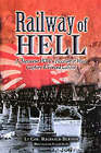 Railway of Hell: A Japanese POW's Account of War, Capture and Forced Labour by Reginald Burton (Hardback, 2002)