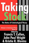 Taking Stock: The Status of Criminological Theory by Transaction Publishers (Paperback, 2009)