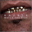 Goldie - (Watch the Ride, 2008)