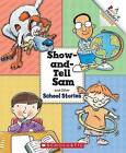 Show-And-Tell Sam and Other School Stories by Charnan Simon, Don L Curry, Melanie Davis Jones, Larry Dane Brimner (Hardback, 2008)
