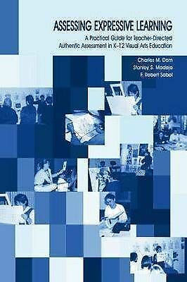 Assessing Expressive Learning: A Practical Guide for Teacher-Directed...