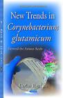 New Trends in Corynebacterium Glutamicum: Beyond the Amino Acids by Nova Science Publishers Inc (Hardback, 2015)