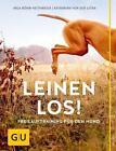 Leinen los! von Inga Böhm-Reithmeier und Katharina der Leyen (2015, Gebundene Ausgabe)