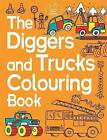 The Diggers and Trucks Colouring Book by Chris Dickason (Paperback, 2014)