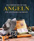 Das große Buch vom Angeln (2013, Gebundene Ausgabe)