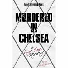 Murdered in Chelsea: A Lily Cane Mystery by Ticky Hedley-Dent (Paperback, 2014)